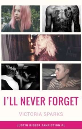 I'll Never Forget (Kontynuacja ,,I Remember'')  by VictoriaSparks1