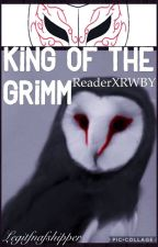 King of The Grimm: Reader x RWBY by Legitfnafshipper