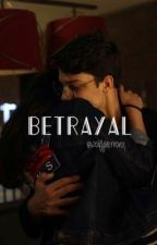 betrayal (jonah marais)  by wolfyherronx