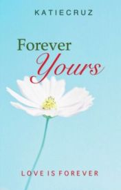 Forever Yours by katiecruz