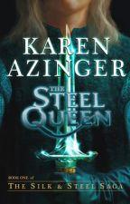 The Steel Queen - Prologue by KarenAzinger