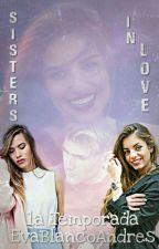 Sisters in love {Dani Fdez & Shara Tamarit & Raquel Boscá} {#Wattys2018}  by EvaBlancoAndres