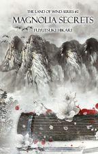 Magnolia Secrets (The Land of Wind Series #2) by fuyutsukihikari