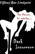 Dark Innocence (18+ Contains Mature content) by SilentastheWisps