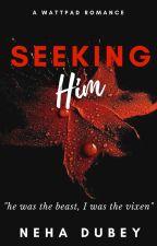 Seeking Him (Coming Soon) by bellethewinebae