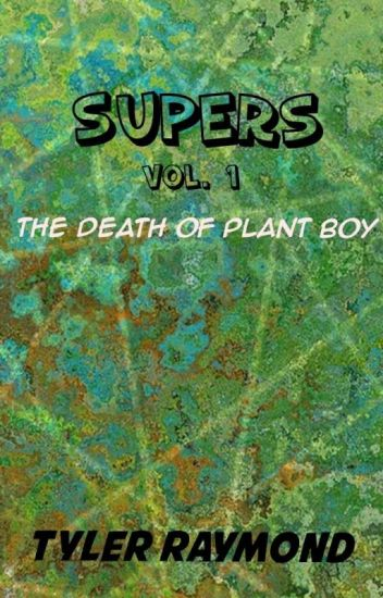 Supers Vol.1 - The Death Of Plant Boy