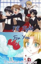 I'll Fight For You (Gakuen Alice Fanfiction) by Elysianyx