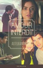 Amour interdit {Terminer} by auteuranonyme6