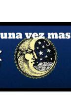 UNA VEZ MAS.. by 0rilesundayzbase