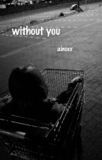 without you || m&m fanfiction by ainoxx
