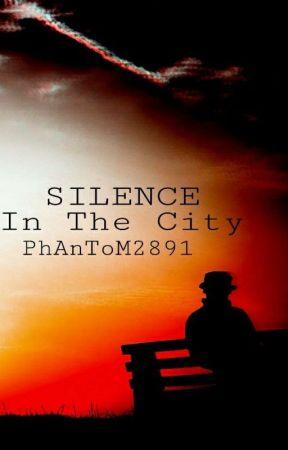Silence In The City by PhAnToM2891