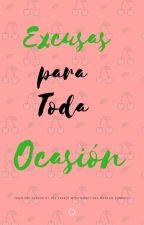 Excusas Para Toda Ocasión. by ladysayi