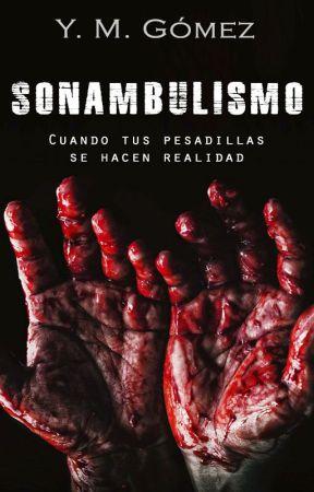 Sonambulismo by YMGomez97