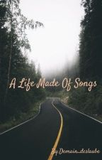 A Life Made Of Songs by Ysou88