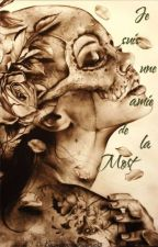 Je suis une amie de La Mort. by intensodesiderio13