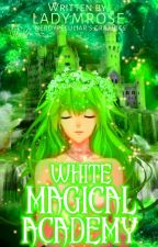 White Magical Academy by ladyMerryRose
