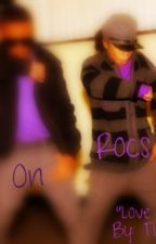 Love on the Rocs (a Mindless Behavior Love Story) Rated PG-13-R by TinyTatterTottz