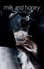 milk and honey ; egd by kinkdolan