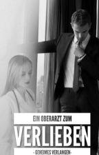 Ein Oberarzt zum Verlieben - geheimes Verlangen- by queenmelino