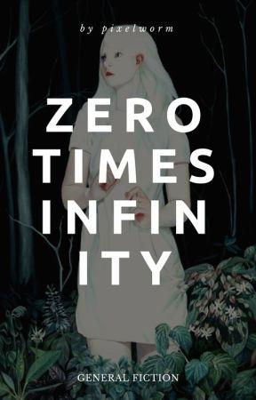 ZERO TIMES INFINITY by liliamehamli