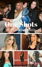 One Shots  [5H y Camila Cabello] by lobocornio0327