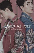 SOS • SAVAGE OUR SOULS by 404notfound-