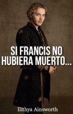 Si Francis No Hubiera Muerto... #2 by im_ilithya