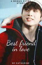 ~ Best Friend in Love ~ [ Jeon Jungkook ] by Katherine_Kookie