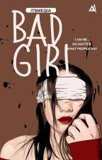 Bad Girl by Hikmahrzqh