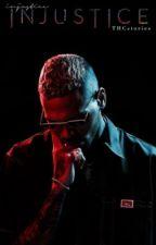 Injustice (Chris Brown & Saweetie) by THCstories