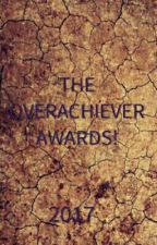 The Overachiever Awards! by mohnahlihsah