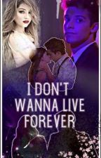 I don't wanna live forever ♡ Lutteo FF by Vilu_forever_30