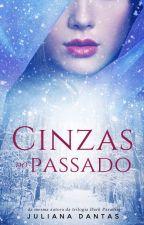 Cinzas do Passado by Ju-Dantas
