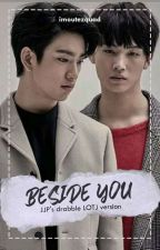 BESIDE YOU (jjp db edisi LOTJ)[√] by imoutezquad