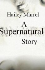 Hailey Marrel - A Supernatural Story by LizzieMo