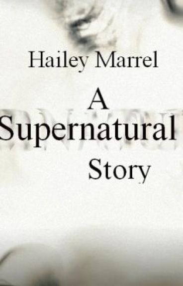 Hailey Marrel - A Supernatural Story