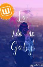 La Vida de Gaby by brisetRB