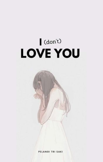 I (don't) Love You [Revisi]