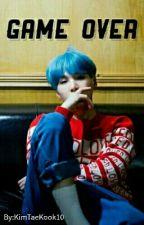 Game Over (BTS Min Yoongi FF)  by KimTaeKook10