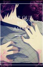 Por que me amas?-Gaara x Ti by karinuchihauzumaki