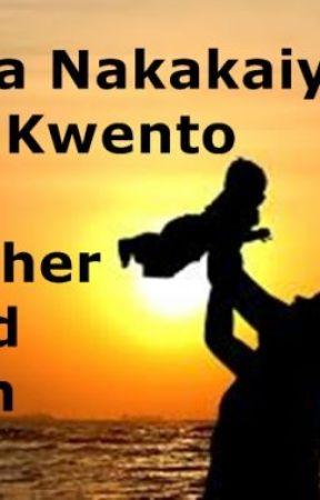 Mga Nakakaiyak Na Kwento(Father&Son) - Wattpad