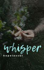 whisper by hopelesskl