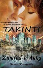 TAKINTI- Zümrüd-ü Anka by BerrinKarapinar