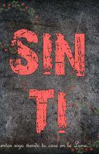 Sin Ti by Taurino123