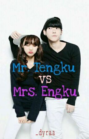 Mr.tengku Vs Mrs.engku by _dyraa