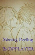 A Missing Feeling|EreAnnie| by DPPLAYER