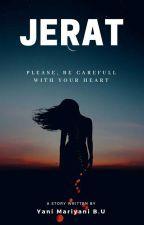 -JERAT- (PLEASE!!!!... Be Carefull With Your Heart)  ✔ by yanimariyani