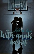 """Fall In Love With Anak Basket"" by GhaliaPascalani0609"