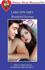 Wonderful Journey (Published/Unedited Version/Completed) by laradyngrey