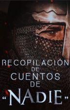 """Recopilación de cuentos de """"Nadie"""" by dinedani0810"""